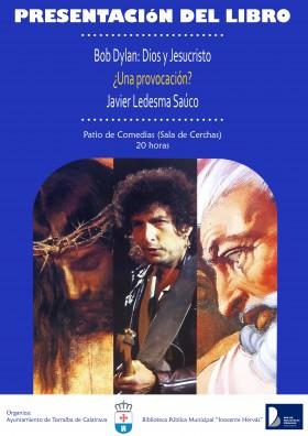 Javier Ledesma presenta su libro «Bob Dylan: Dios y Jesucristo.¿Una provocación? el día 9 en el Patio de Comedias