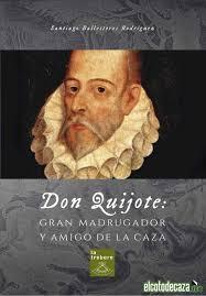 Don Quijote: gran madrugador y amigo de la caza se presenta el próximo 26 de junio