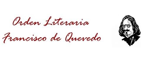 La Orden Literaria Francisco de Quevedo convoca las Bases del XXXVI Certamen Poético Internacional