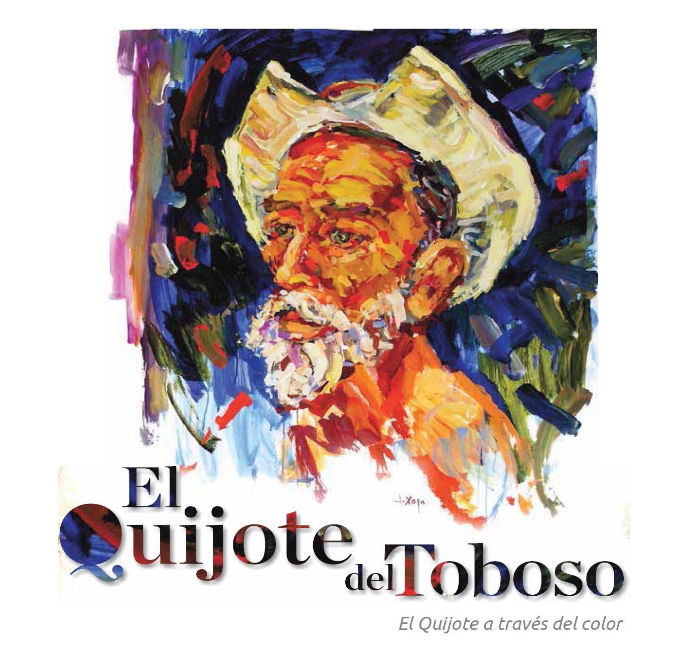 «El Quijote del Toboso». Exposición de José Manuel Exojo en la sala malvasía a partil del día 22 de abril