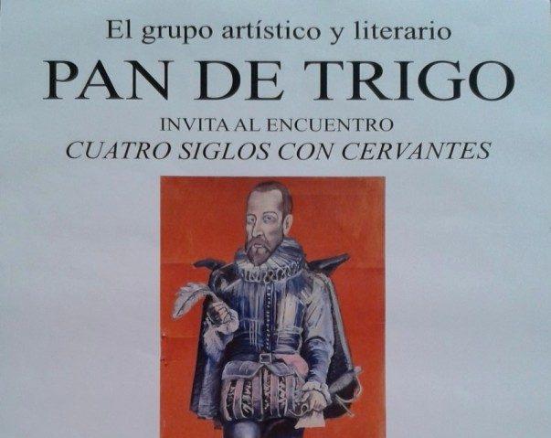 El grupo Pan de Trigo organiza el encuentro » Cuatro siglos con Cervantes «