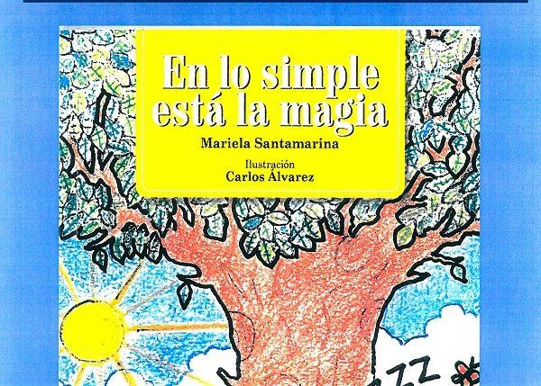 «En lo simple está la magia» de Mariela Santamaría se presentará en la Biblioteca Municipal