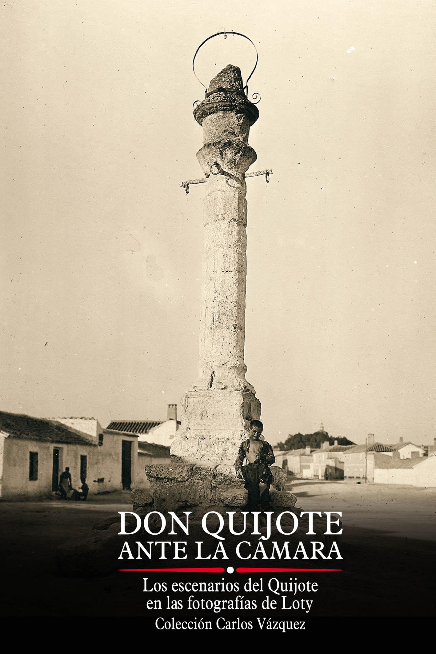 Los escenarios del Quijote fotografiados por Loty en 1926