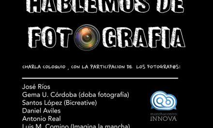 ManchaCentro Innova reúne a profesionales de la fotografía en un nuevo encuentro
