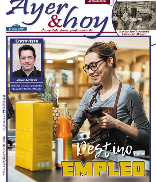 Ayer & hoy – Zona Mancha – Revista Febrero 2019