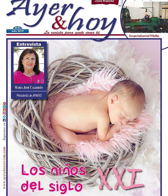 Ayer & hoy – Zona Mancha – Revista Julio 2019