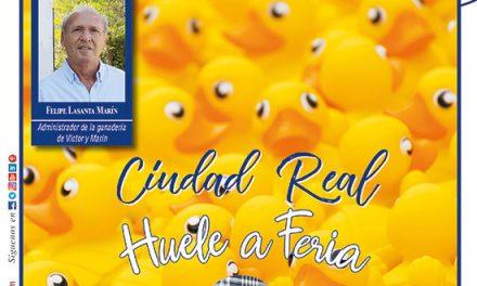 Ayer & hoy – Ciudad Real – Revista Agosto 2019