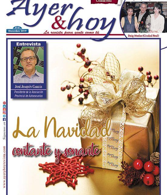 Ayer & hoy – Ciudad Real – Revista Diciembre 2019