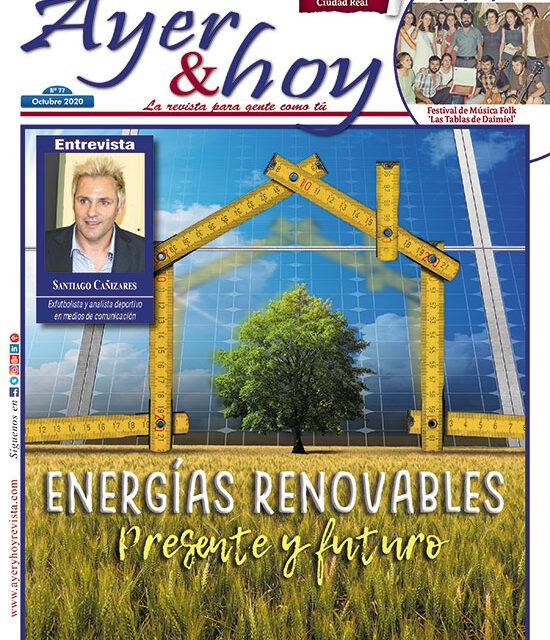 Ayer & hoy – Ciudad Real – Revista Octubre 2020