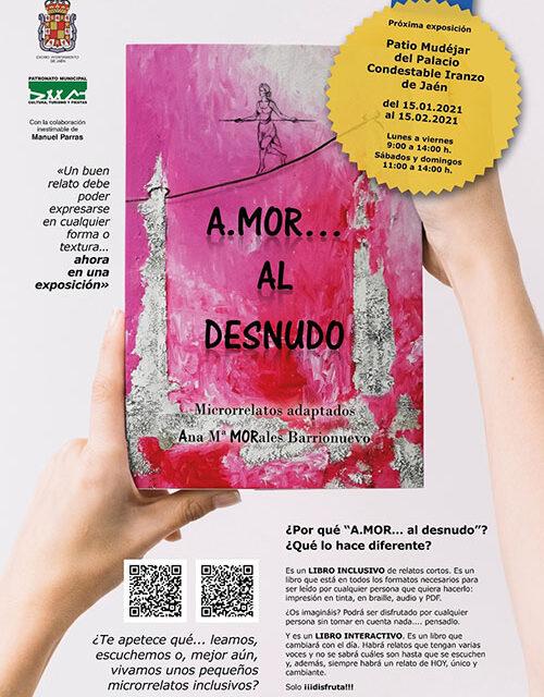 Cultura acoge una exposición novedosa del libro de microrrelatos interactivo e inclusivo de Ana Mª Morales 'A.mor… al desnudo'