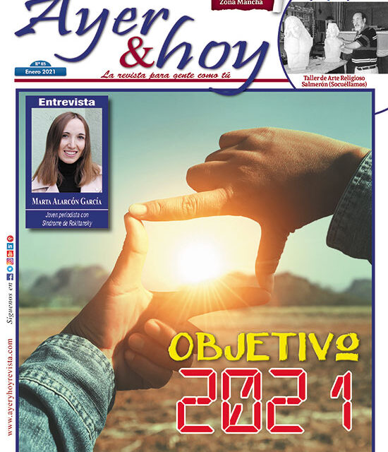 Ayer & hoy – Zona Mancha – Revista Enero 2021