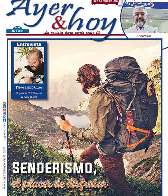 Ayer & hoy – Jaén – Campo de Oro – Revista Abril 2021