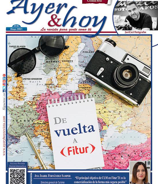 Ayer & hoy – Ciudad Real – Revista Mayo 2021