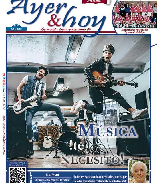 Ayer & hoy – Ciudad Real – Revista Julio 2021