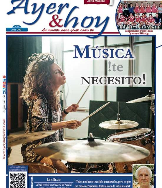 Ayer & hoy – Zona Mancha – Revista Julio 2021