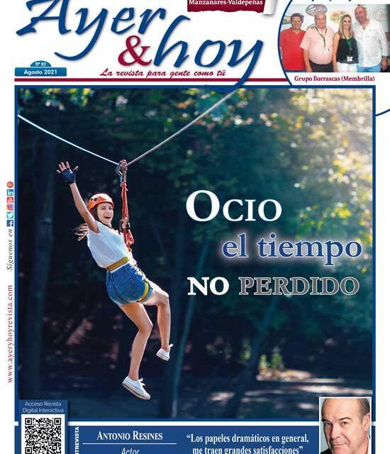 Ayer & hoy – Manzanares-Valdepeñas – Revista Agosto 2021