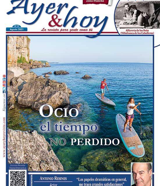 Ayer & hoy – Zona Mancha – Revista Agosto 2021